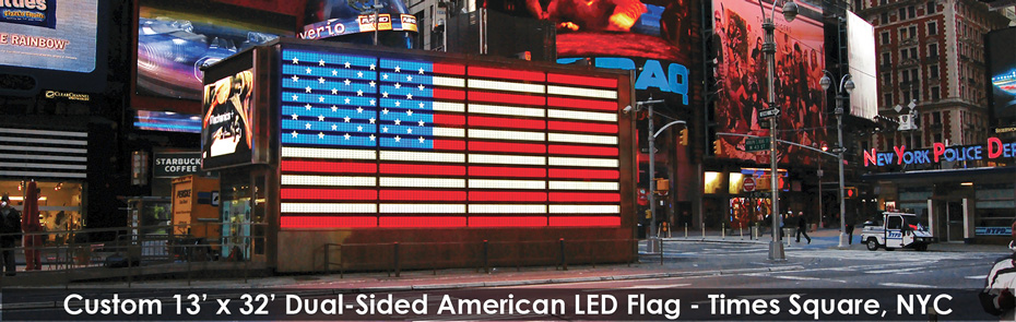 Custom Built, 13' x 32' Dual-Sided American Flag (LED Flag) in Times Square, NYC